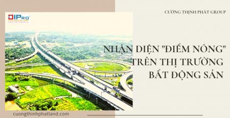 nhan-dien-diem-nong-bat-dong-san-cuong-thinh-phat