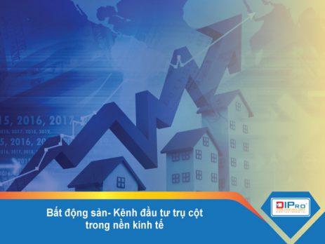 Bất động sản- Kênh đầu tư trụ cột trong nền kinh tế