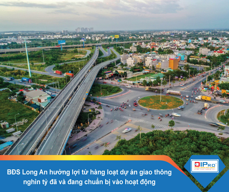 BĐS Long An hưởng lợi từ hàng loạt dự án giao thông nghìn tỷ đã và đang chuẩn bị vào hoạt động