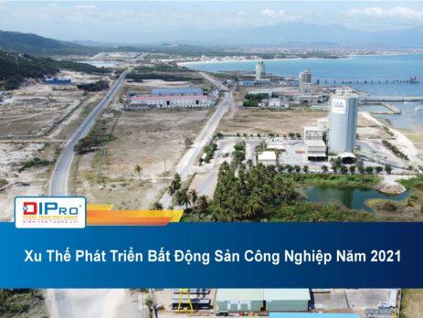 Xu-The-Phat-Trien-Bat-Dong-San-Cong-Nghiep-Nam-2021.