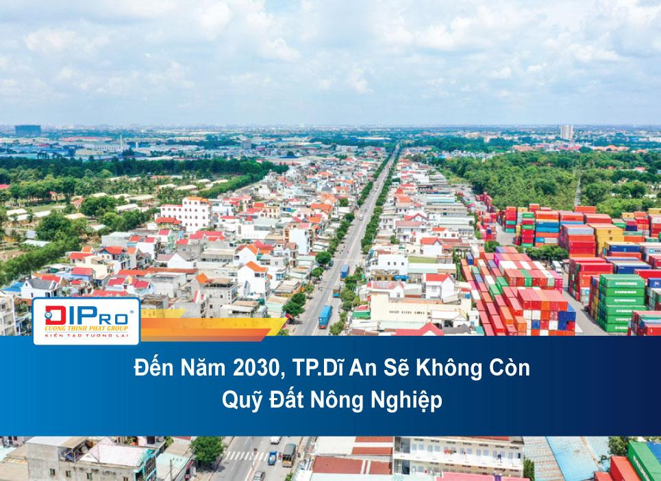 Den-Nam-2030-TP.Di-An-Se-Khong-Con-Quy-Dat-Nong-Nghiep
