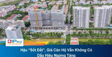 Hau-Sot-Dat-Gia-Can-Ho-Van-Khong-Co-Dau-Hieu-Ngung-Tang