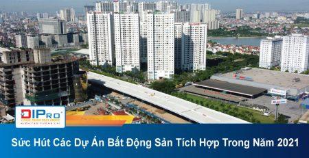 Suc-Hut-Cac-Du-An-Bat-Dong-San-Tich-Hop-Trong-Nam-2021.