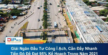 Giai-Ngan-Dau-Tu-Cong-I-Ach-Can-Day-Nhanh-Tien-Do-De-Dat-95-Ke-Hoach-Trong-Nam-2021-