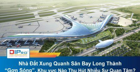 Nha-Dat-Xung-Quanh-San-Bay-Long-Thanh-Gon-Song-Khu-vuc-Nao-Thu-Hut-Nhieu-Su-Quan-Tam