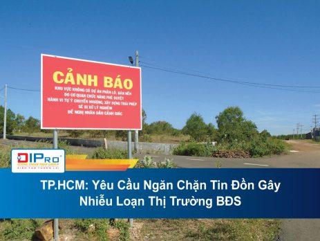 TP.HCM-Yeu-Cau-Ngan-Chan-Tin-Don-Gay-Nhieu-Loan-Thi-Truong-BDS