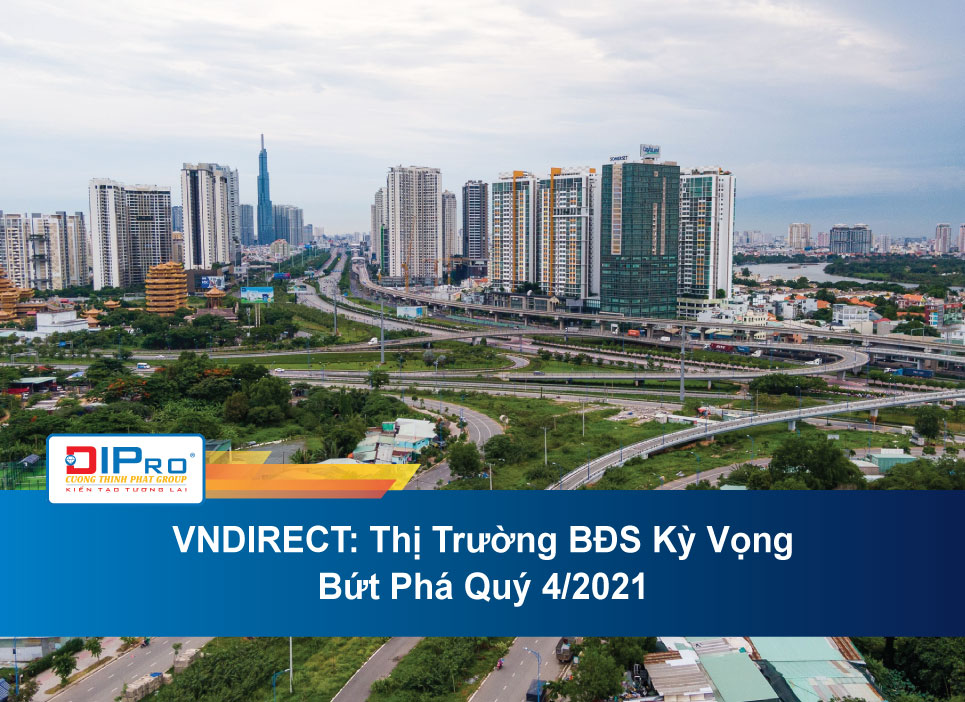 VNDIRECT-Thi-Truong-BDS-Ky-Vong-But-Pha-Quy-4.2021.