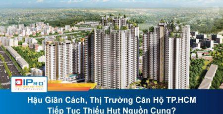 Hau-Gian-Cach-Thi-Truong-Can-Ho-TP.HCM-Tiep-Tuc-Thieu-Hut-Nguon-Cung.