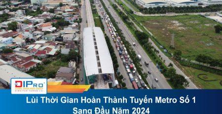 Lùi Thời Gian Hoàn Thành Tuyến Metro Số 1 Sang Đầu Năm 2024