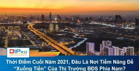 """Thời Điểm Cuối Năm 2021, Đâu Là Nơi Tiềm Năng Để """"Xuống Tiền"""" Của Thị Trường BĐS Phía Nam?"""