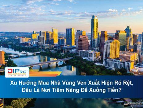 Xu-Huong-Mua-Nha-Vung-Ven-Xuat-Hien-Ro-Ret-Dau-La-Noi-Tiem-Nang-De-Xuong-Tien.