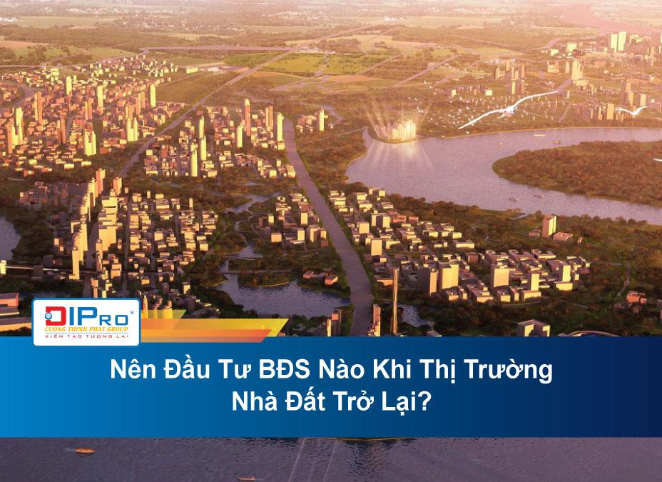 Nen-Dau-Tu-BDS-Nao-Khi-Thi-Truong-Nha-Dat-Tro-Lai
