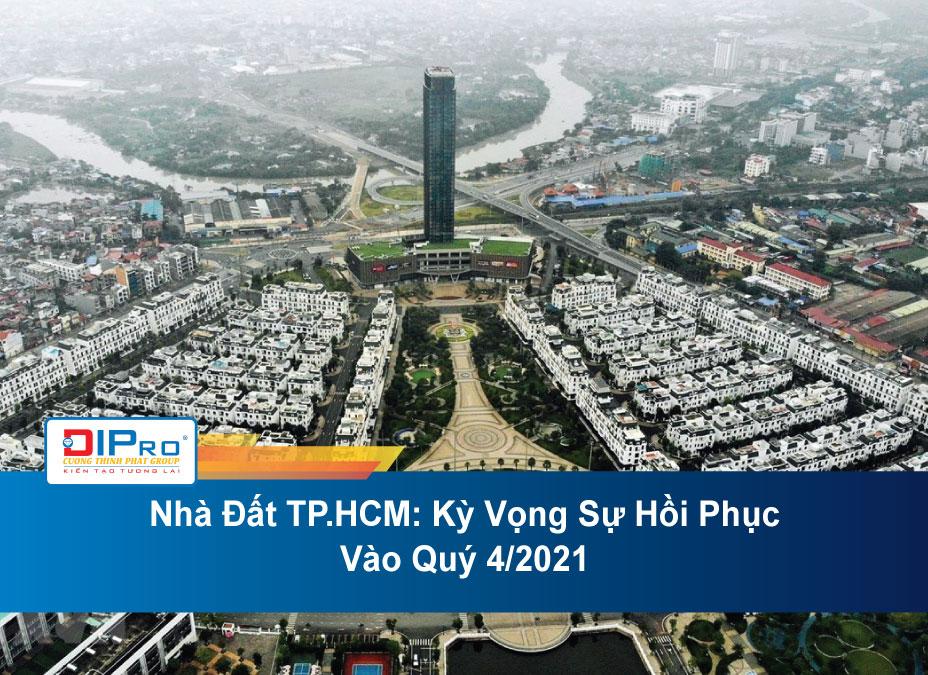 Nha-Dat-TP.HCM-Ky-Vong-Su-Hoi-Phuc-Vao-Quy-4.2021